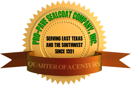 Pro-Pave SealCoat Company, Inc. has been serving East Texas and the Southwest for over 25 years